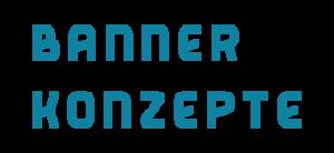 Banner Konzepte